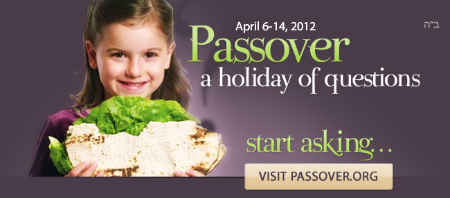 Passover: A Holiday of Questions. Start Asking. Visit www.passover.org