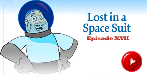 Lost in a Space Suit - Kabbala Toons: Episode XVII ...